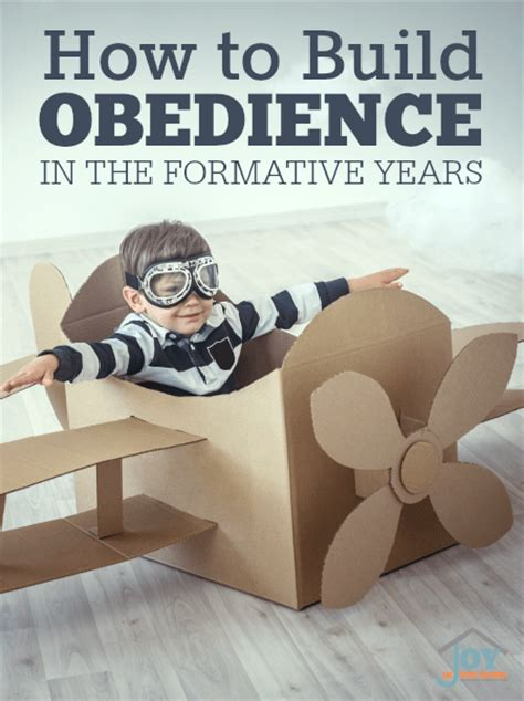 how to obedience to a how to build obedience in the formative years in the home