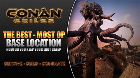 best of conan conan exiles the best base location