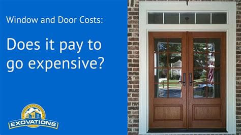 cost of house windows replacement when purchasing replacement windows or doors does it pay