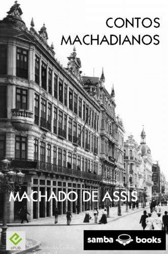 Contos Machadianos - eBook, Resumo, Ler Online e PDF - por