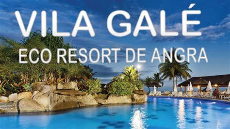 hotel vila gale eco resort de angra  inclusive