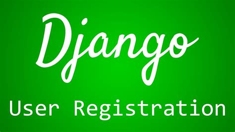 Django Tutorial User Registration   django tutorial for beginners 34 user registration