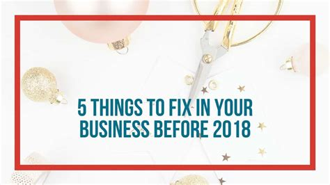 5 Things To Try This New Year by 5 Things To Fix In Your Business Before The New Year
