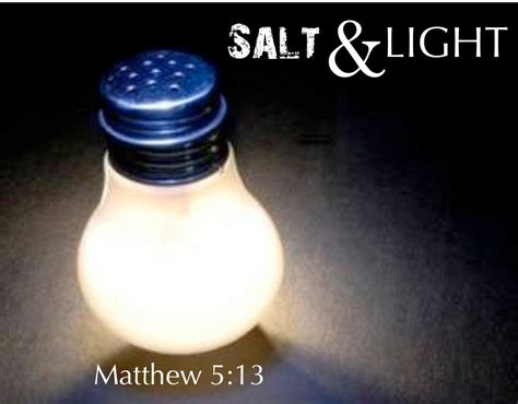 salt and light bible salt and light a difference the change