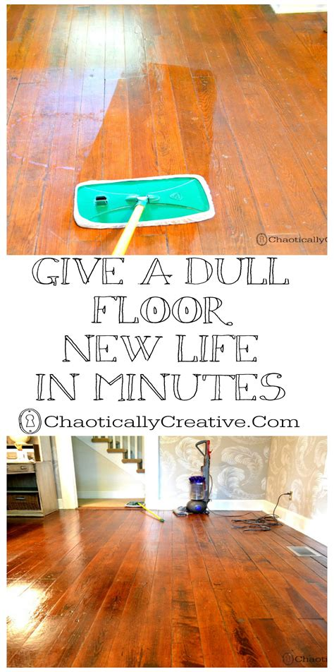 shine dull floors in minutes chaotically creative a