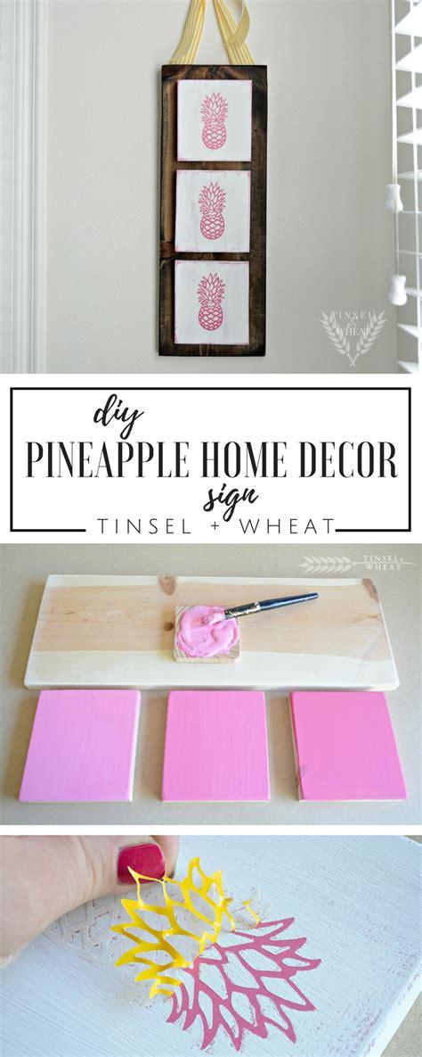 diy home decor signs diy pineapple home decor sign tinsel wheat