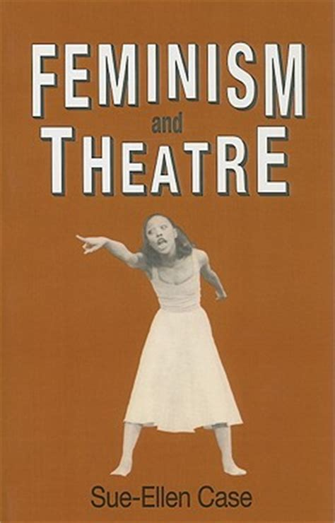 Feminism And Theatre feminism and theatre by sue reviews