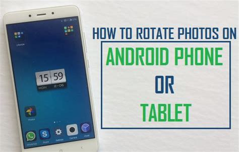 how to rotate on android how to rotate photos on android phone or tablet