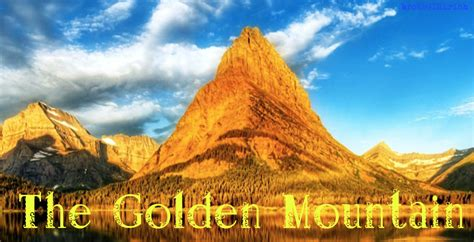 golden mountain the golden mountain brokegirlrich