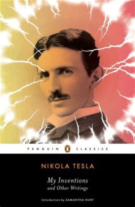 Nikola Tesla Hobbies My Inventions And Other Writings By Nikola Tesla