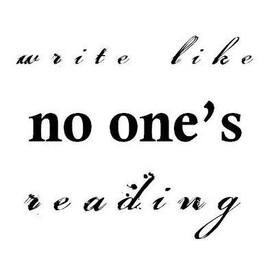 no one writes to 0241968739 quot write like no one s reading quot unknown especially in the first draft quotes writing