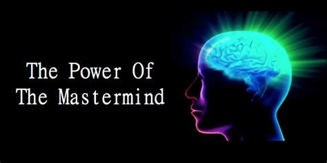 The Masterminds the power of the mastermind