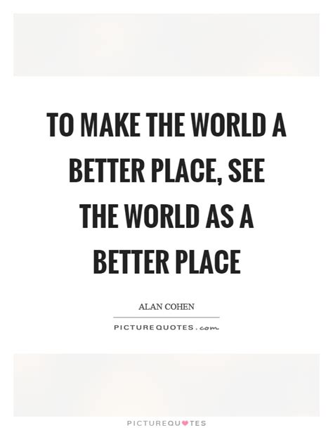 make the world a better place lyrics to make the world a better place see the world as a
