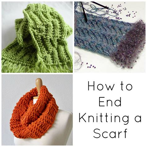 how to knit a scarf bind basics how to end knitting a scarf