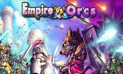 download game mod empire vs orcs empire vs orcs android apk game empire vs orcs free