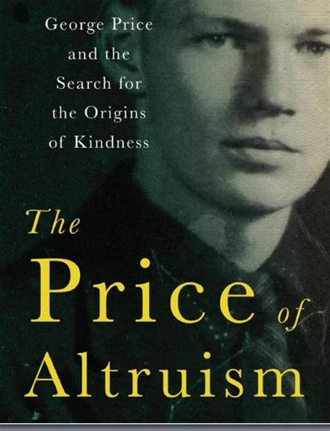 price of the price of altruism george price and the search for the
