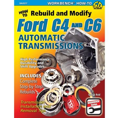 how to rebuild automatic transmission how to rebuild modify ford c4 c6 automatic transmissions