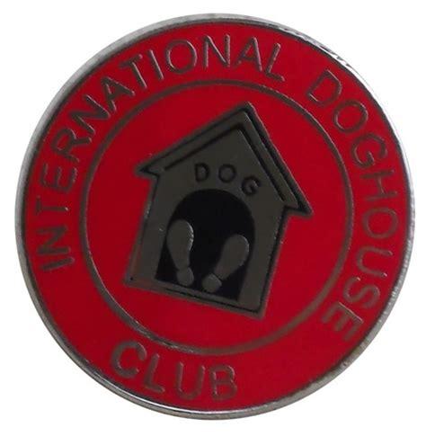 international dog house international dog house club lapel pin
