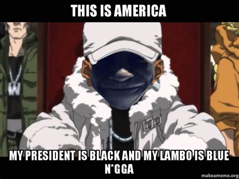 This Is Meme - this is america my president is black and my lambo is blue