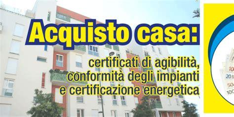 acquisto casa certificati di agibilit 224 conformit 224 degli