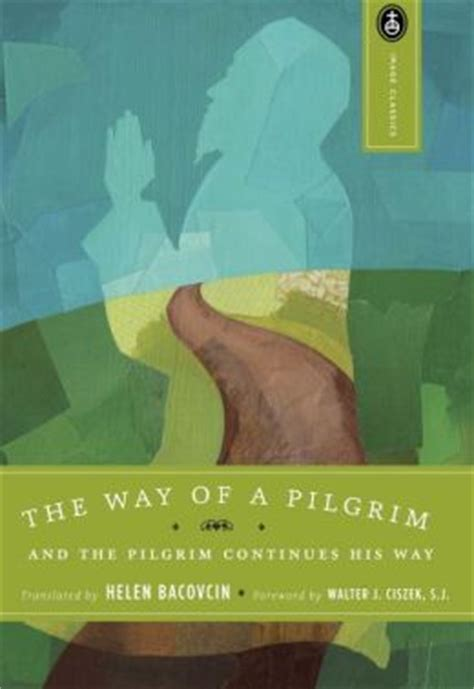 The Way Of A Pilgrim by The Way Of A Pilgrim By Helen Bacovcin 9780385468145
