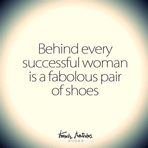 and shoes quotes 77 best images about shoe sayings on shoe