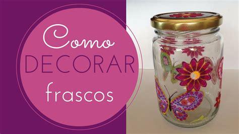 decorar un frasco de vidrio frasco de vidrio decorado 5 decoupage con tela youtube