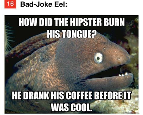 Eel Meme - bad joke eel funny pinterest