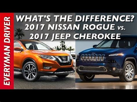 nissan jeep 2017 what s the difference 2017 jeep cherokee vs 2017 nissan