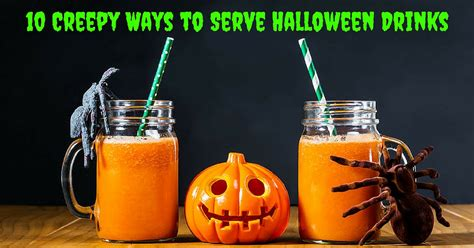 halloween drink names 10 creepy ways to serve halloween drinks