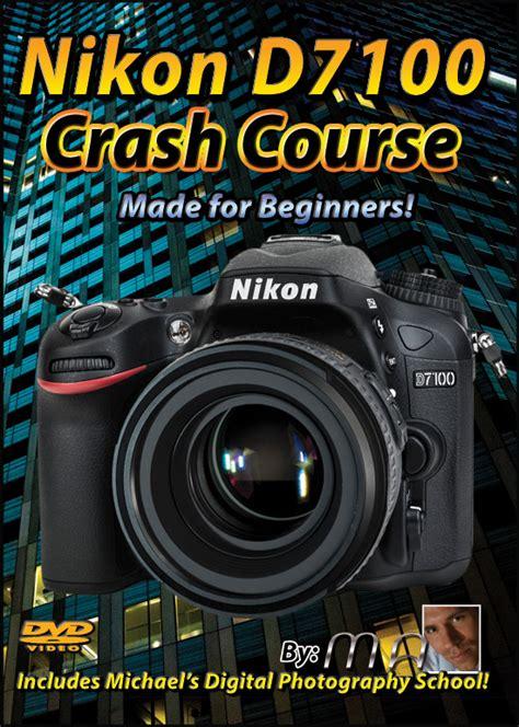 tutorial video d7100 nikon d7100 crash couse training tutorial dvd now in stock