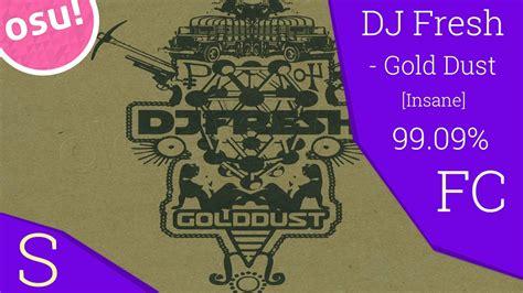 download mp3 dj fresh gold dust dj fresh gold dust l osu youtube