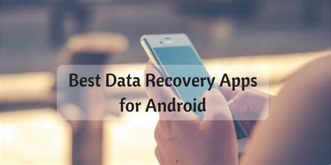 file recovery apps for android 5 best data recovery apps for android 2017