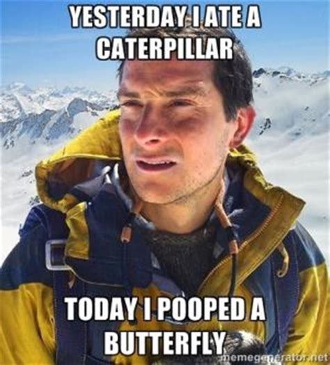 I Pooped Today Meme - bear grylls jokes kappit
