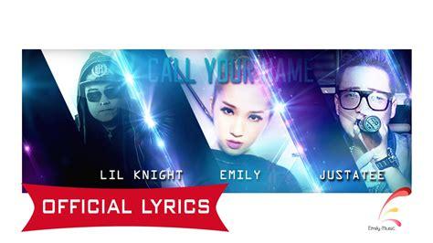 song justatee lyric official lyrics call your name emily ft lk justatee