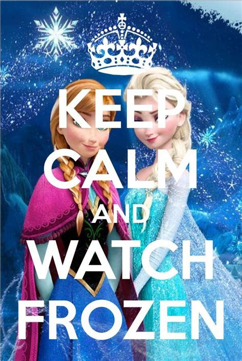 film frozen love keep calm and watch frozen i love this movie frozen