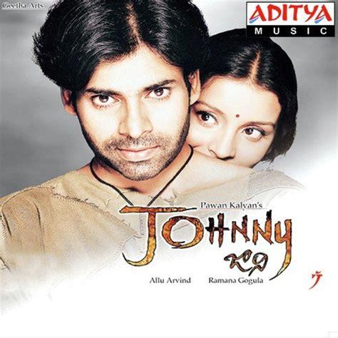 johnny song johnny johnny songs telugu album johnny 2003 saavn