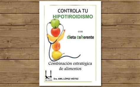 alimentos para el hipotiroidismo ebook controla tu hipotiroidismo dieta coherente