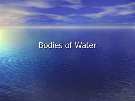 bodies of water bodies of water