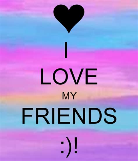 My Friends by I My Friends Poster Denisse Keep Calm O Matic