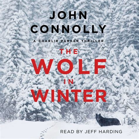 the wolves of winter a novel books the wolf in winter audiobook by connolly jeff