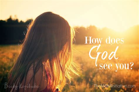 how does a see how does god see you the initiative