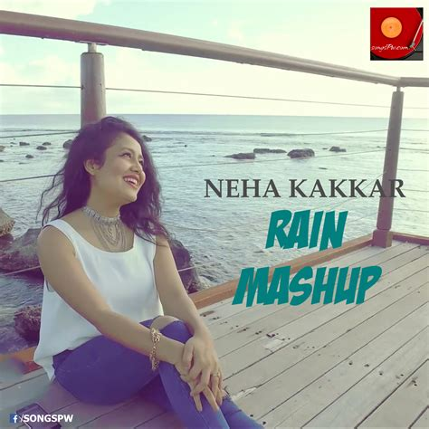 download mp3 full album the rain download rain mashup hindi single mp3 songs by neha kakkar