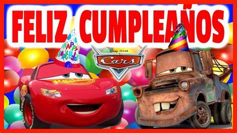 Imagenes Cumpleaños De Cars | cumplea 241 os feliz rayo mcqueen y mate cantan y bailan