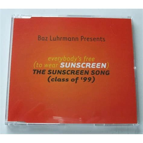 baz luhrmann everybody s free to wear sunscreen everybody s free to wear sunscreen by baz luhrmann mcd