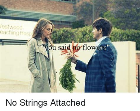 No Strings Attached Memes - 25 best memes about memes memes meme generator
