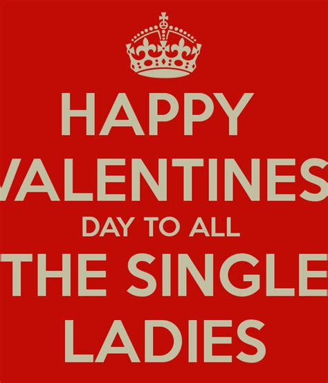 s for singles happy valentines day to all the single poster jan