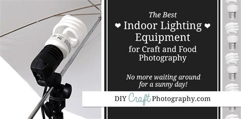 indoor photography lighting equipment best indoor lighting equipment for craft photographers