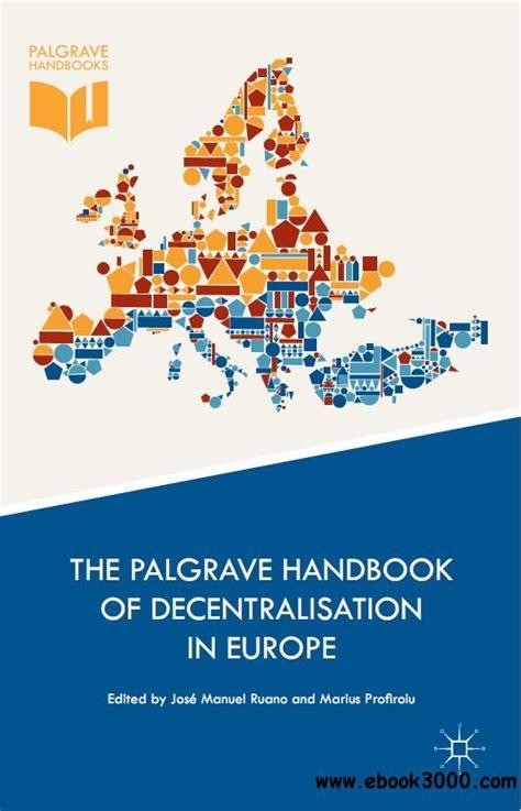 the handbook of eea law home politics sociology the palgrave handbook of decentralisation in europe free ebooks download