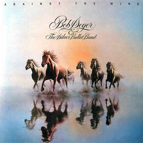 Cover Lanjutan With The Wind bob seger the silver bullet band